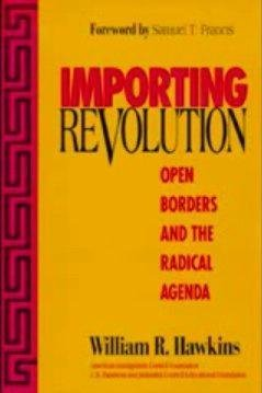Importing Revolution: Open Borders and the Radical Agenda ...