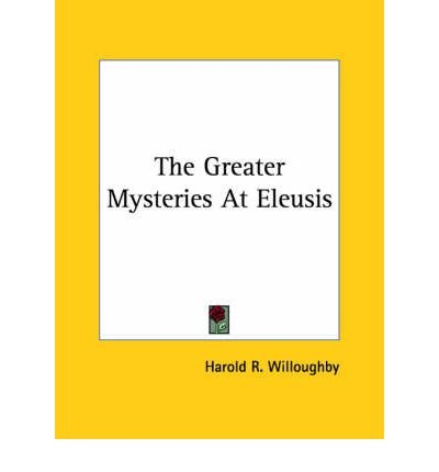 The Greater Mysteries at Eleusis (Paperback) - Common -