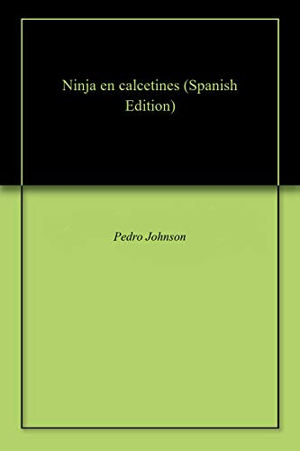 Amazon.com: Ninja en calcetines (Spanish Edition) eBook ...