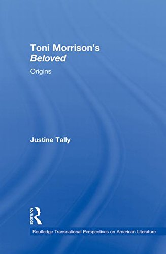 Toni Morrison's 'Beloved': Origins (Routledge Transnational Perspectives on American Literature)