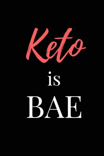 Keto is Bae: 6x9 Blank Lined Keto Diary Journal - Weight Loss Diary, Food Journal, Record Keto Meals, Daily Progress