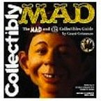 Collectibly Mad: The Mad and Ec Collectibles Guide
