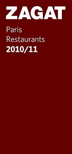 2010/11 Paris Restaurants: U.S. Edition (Zagat Guides) Zagat Survey