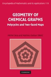 Geometry of Chemical Graphs: Polycycles and Two-faced Maps (Encyclopedia of Mathematics and its Applications, Vol. 119)