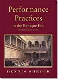 img - for Performance Practices in the Baroque Era/G8470 by Dennis Shrock (2012-12-13) book / textbook / text book