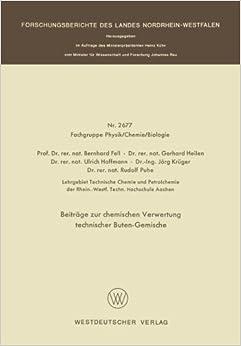 Beiträge zur Chemischen Verwertung Technischer Buten-Gemische (Forschungsberichte des Landes Nordrhein-Westfalen / Fachgruppe Physik, Chemie, Biologie) (German Edition)