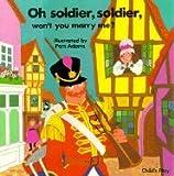 Oh, Soldier! Soldier!, Pam Adams, 0859530922