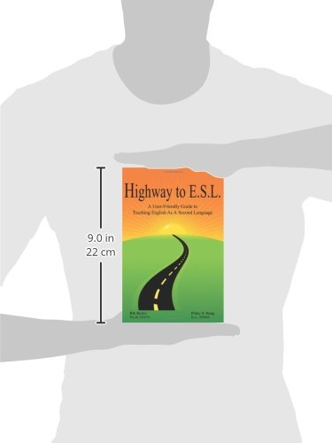 Highway To E.S.L.: A User-Friendly Guide to Teaching English As A ...