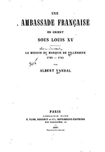 Une ambassade française en Orient sous Louis XV (French Edition) ()