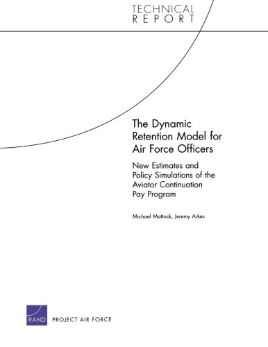 The Dynamic Retention Model for Air Force Officers: New Estimates and Policy Simulations of the Aviator Continuation Pay Program (Technical Report)