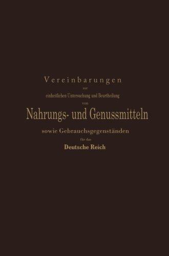 Vereinbarungen zur einheitlichen Untersuchung und Beurtheilung von Nahrungs- und Genussmitteln sowie Gebrauchsgegenständen für das Deutsche Reich: Ein ... Nahrungsmittel-Chemiker (German Edition)