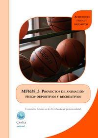 Descargar Libro Mf1658_3 Proyectos De Animación Físico-deportivos Y Recreativos Certia Editorial