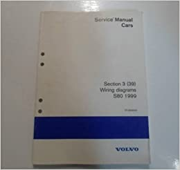 1999 Volvo S80 Section 3 Wiring Diagrams Service Manual Cars Factory Oem Book 99 Volvo Amazon Com Books