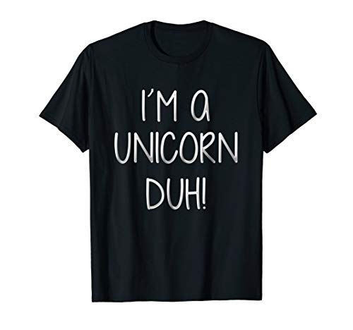 I'm A Unicorn Duh T-Shirt Funny Halloween Costume Gift Shirt for $<!--$16.99-->