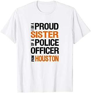 ⭐️⭐️⭐️ Houston Police Sister  - Police Appreciation Week Need Funny Tee Shirt Need Funny Short/Long Sleeve Shirt/Hoodie