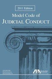 Model Code of Judicial Conduct: 2011 ()