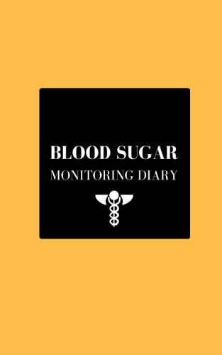 "Blood Sugar Monitoring Diary: Orange Glucose Monitoring Log: Type 1 & Type 2  Portable & Compact 5"" x 8""  Diabetes, Blood Sugar Diary  Daily ... Notes, Appointment Log (Health) (Volume 30) ebook"