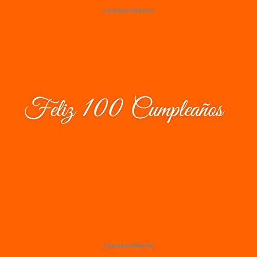 Feliz 100 cumpleaños: Libro De Visitas 100 Años Feliz ...