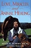 Love, Miracles, And Animal Healing - Veterinarian's Journey From Physical Medicine To Spiritual Understanding