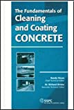 The Fundamentals of Cleaning and Coating Concrete, Randy Nixon, 1889060615