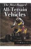 The Most Rugged All-Terrain Vehicles, Jay H. Smith, 1560652187