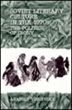 Soviet Literary Culture in the 1970s : The Politics of Irony, Vishevsky, Anatoly, 0813012260