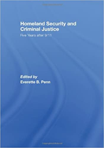 Download Homeland Security and Criminal Justice: Five Years After 9/11 PDF, azw (Kindle)