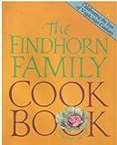 The Findhorn Family Cookbook, Kay L. Sherman, 0394708881