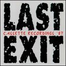 Cassette Recordings 87 by Last Exit