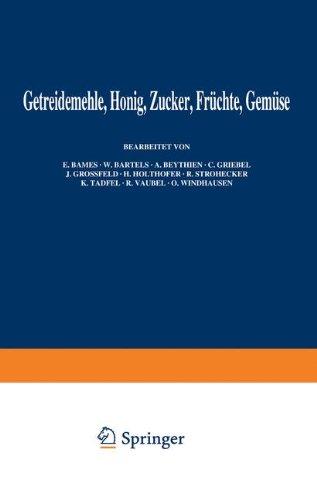 Getreidemehle Honig · Zucker · Früchte Gemüse (Handbuch der Lebensmittelchemie) (German Edition)