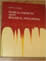 Physical chemistry with biological applications