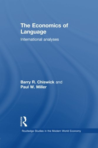 The Economics of Language: International Analyses (Routledge Studies in the Modern World Economy) by Routledge