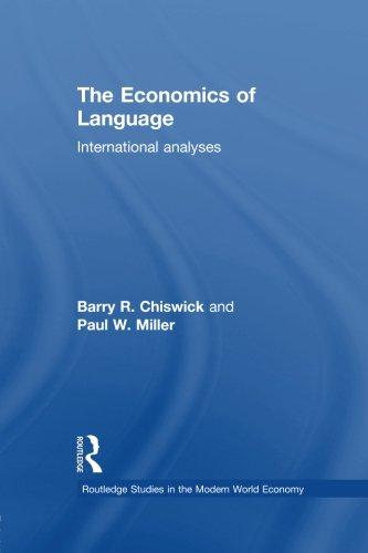 The Economics of Language: International Analyses (Routledge Studies in the Modern World Economy)