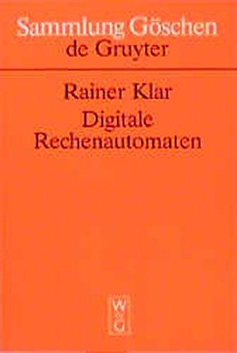 Digitale Rechenautomaten: Eine Einführung in die Struktur von Computerhardware (Sammlung Göschen, Band 2050)