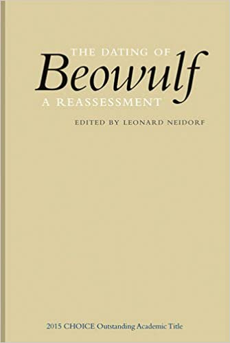 Leonard Neidorf (ed.): The dating of Beowulf: a reassessment