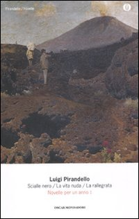 Novelle per un anno: Lo scialle nero-La vita nuda-La rallegrata vol. 1