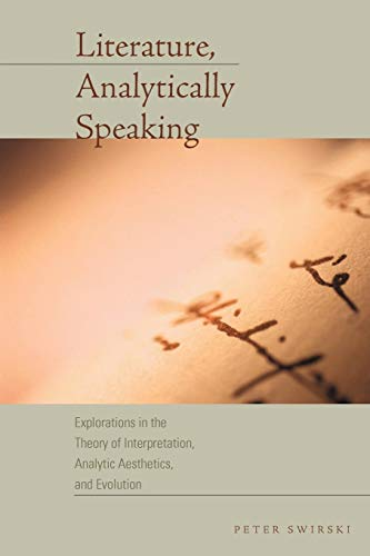 Literature, Analytically Speaking: Explorations in the Theory of Interpretation, Analytic Aesthetics, and Evolution (Cognitive Approaches to Literature and Culture Series)
