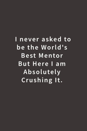 Download I never asked to be the World's Best Mentor: Lined notebook ebook