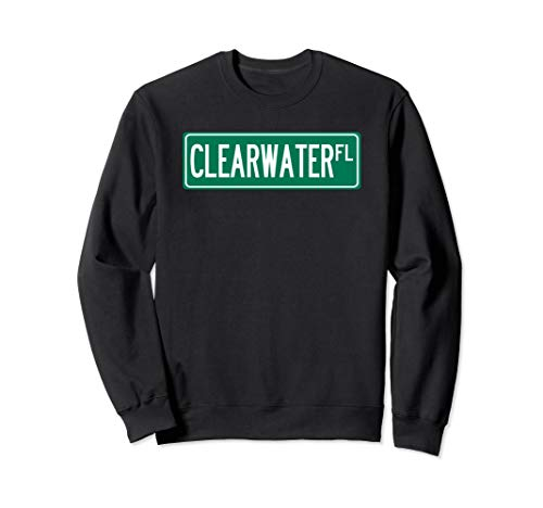 (Cool and Trendy Clearwater  FL Street Sign Sweatshirt)