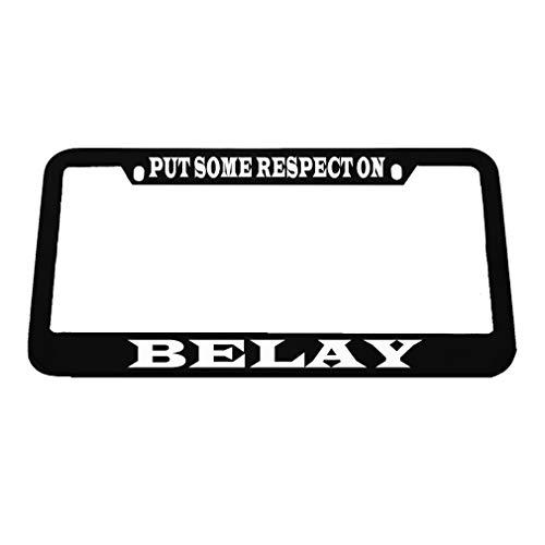 (Speedy Pros Put Some Respect On Belay Zinc Metal License Plate Frame Car Auto Tag Holder - Black 2 Holes)