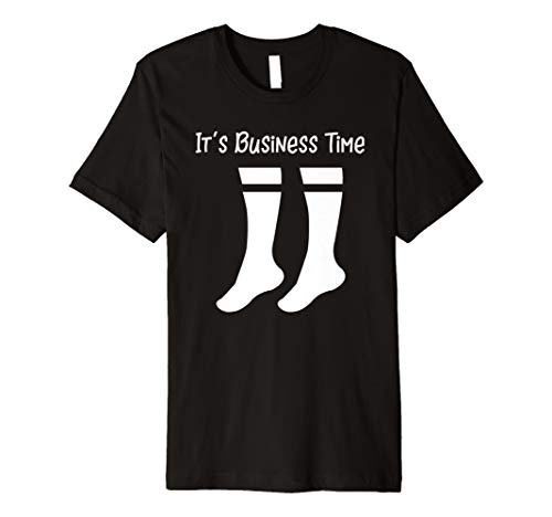 Premium Business Socks It's Business Time T-Shirt ()