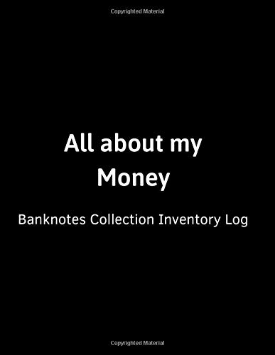 All about my Money Banknotes Collection Inventory Log: Large Blank Currency & foreign banknotes, bills organizer Journal. Keep track of your paper ... Gift for notaphilist or Notaphily collector