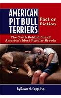 American Pit Bull Terriers: Truth Behind One of Americas's Most Popular Breeds