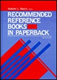 Recommended Reference Books in Paperback, Andrew L. March, Mary Alice  Recommended Reference Books in Paperback Deveny, 1563080672
