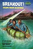 Breakout! Escape from Alcatraz (Step Into Reading: Step 4)