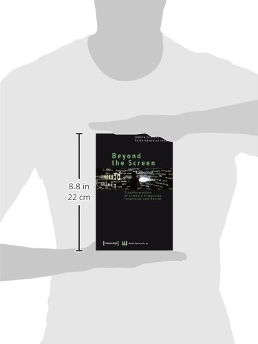 Beyond the Screen: Transformations of Literary Structures, Interfaces and Genres (Media Upheavals) by Transcript-Verlag
