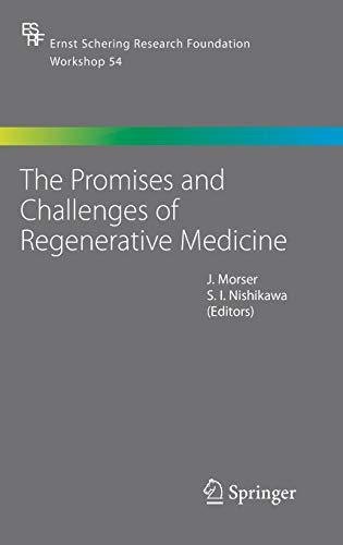 The Promises and Challenges of Regenerative Medicine (Ernst Schering Foundation Symposium Proceedings)