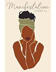 Manifestation Journal for Black Women: Law of Attraction Techniques, Exercises and Tools for Creating Wealth, Abundance, Success, Happiness and Joy   ... & Spirituality for Black Women)