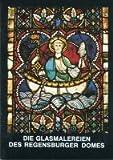Regensburg : Die Glasmalereien des Regensburger Domes, Hubel, Achim, 3795450128