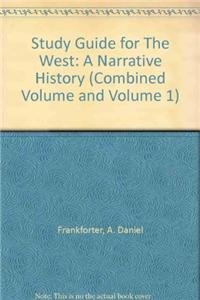 Study Guide for The West: A Narrative History (Combined Volume and Volume 1)